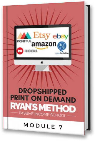 Dropshipped Print on Demand Course: Module 7