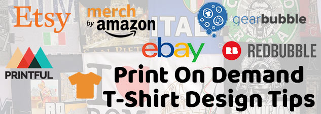 e8341638 Dropshipped POD: Print On Demand T-Shirt Design Tips